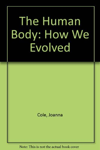 9780688067199: The Human Body: How We Evolved
