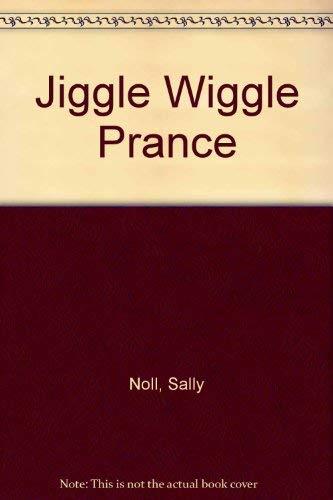 9780688067601: Jiggle Wiggle Prance