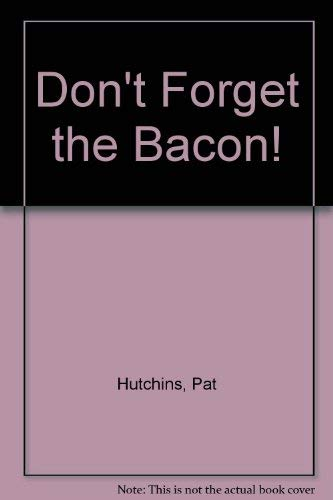 9780688067878: Don't Forget the Bacon!