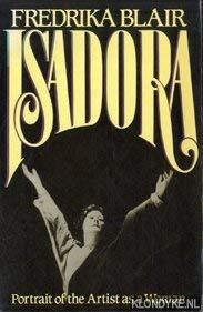 Isadora: Portrait of the artist as a: Blair, Fredrika