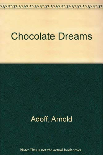 Chocolate Dreams: Arnold Adoff