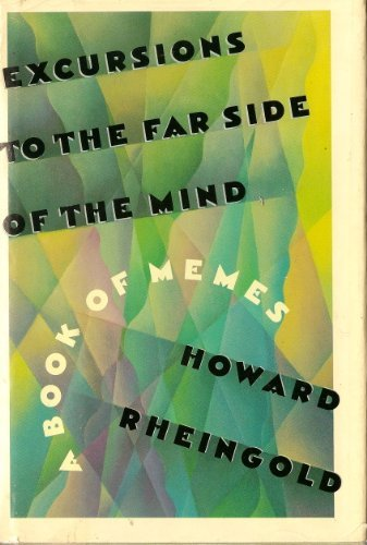 Excursions to the far side of the: Howard Rheingold