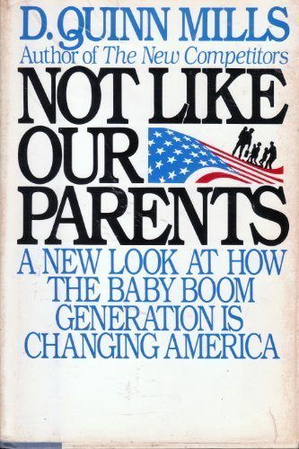 9780688068356: Not Like Our Parents: How the Baby Boom Generation Is Changing America