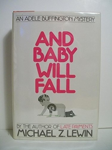 And Baby Will Fall (Signed): Lewin, Michael Z.