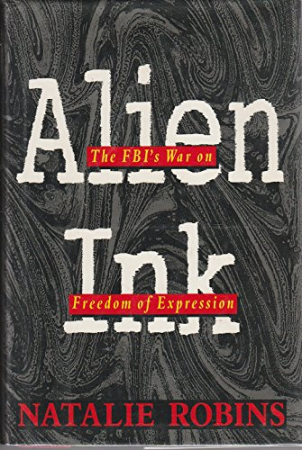 9780688068851: Alien Ink: The Fbi's War on Freedom of Expression