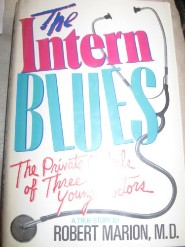 9780688068868: The Intern Blues: The Private Ordeals of Three Young Doctors