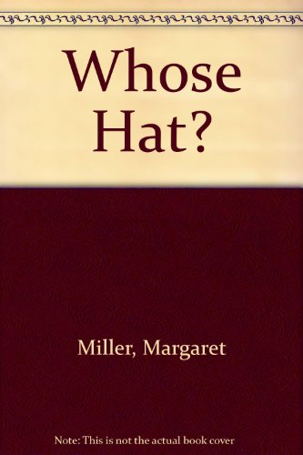 9780688069070: Whose Hat?