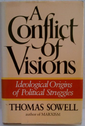 9780688069124: A Conflict of Visions: Ideological Origins of Political Struggles
