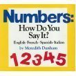 9780688069506: Numbers: How Do You Say It? : English, French, Spanish, Italian