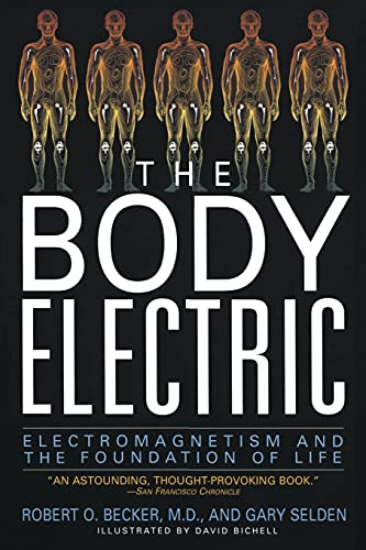 9780688069711: The Body Electric: Electromagnetism And The Foundation Of Life