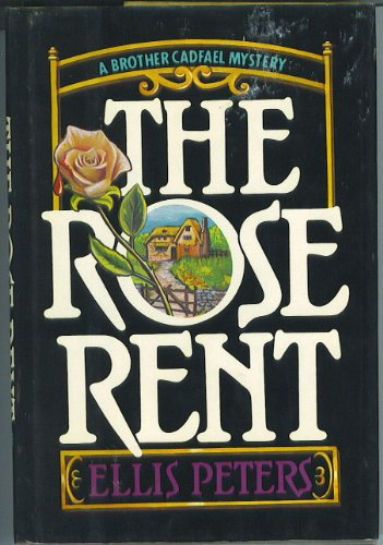 9780688069827: The Rose Rent: The Thirteenth Chronicle of Brother Cadfael