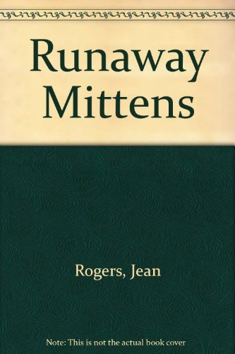 Runaway Mittens: Jean Rogers; Contributor-Rie