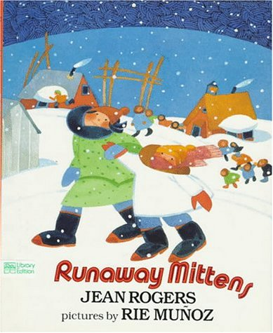 Runaway Mittens: Jean Rogers; Illustrator-Rie