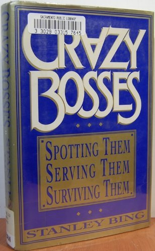 9780688070731: Crazy Bosses: Spotting Them, Serving Them, Surviving Them
