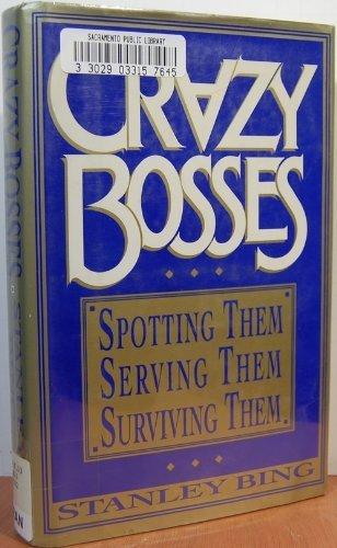 9780688070731: Crazy Bosses: Spotting Them, Serving Them, Surviving Them