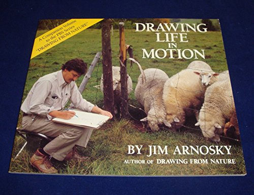 Drawing Life In Motion.: Arnosky, Jim.