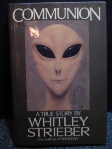 Communion: A True Story: WHITLEY STRIEBER