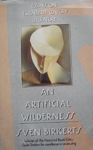 An Artificial Wilderness: Essays on 20Th-Century Literature