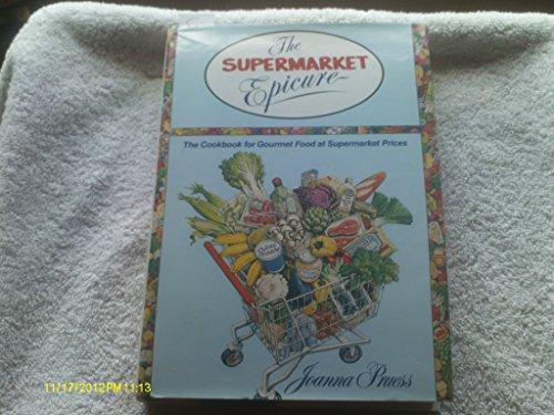 9780688071172: Supermarket Epicure: The Cookbook for Gourmet Food at Supermarket Prices