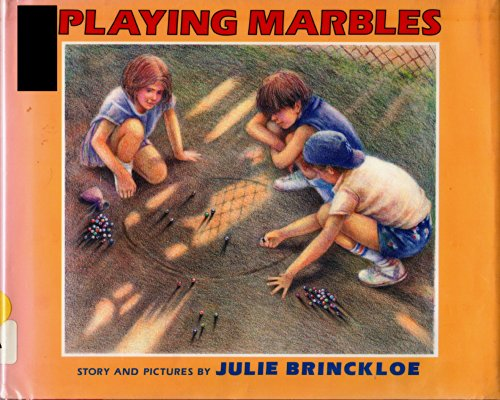 Playing Marbles: Story and Pictures (0688071430) by Julie Brinckloe