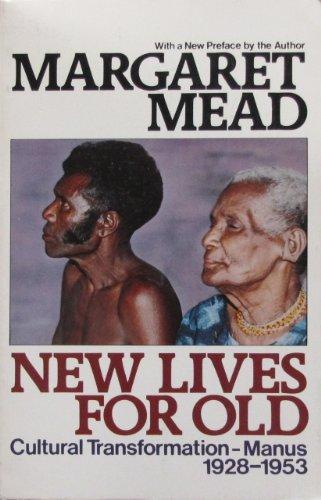 9780688071691: New lives for old: Cultural transformation--Manus, 1928-1953