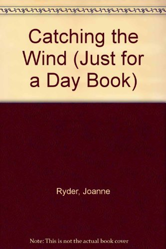 9780688071707: Catching the Wind (JUST FOR A DAY BOOK)