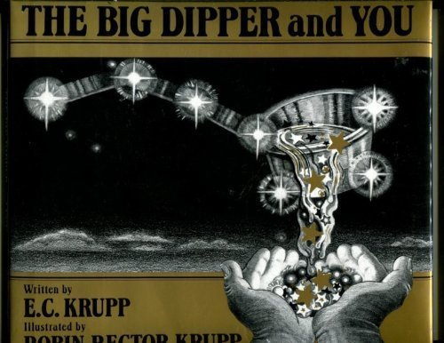 The Big Dipper and You: Krupp, E. C.,