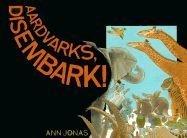 9780688072063: Aardvarks, Disembark!