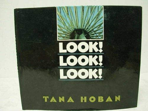 Look! Look! Look!: Tana Hoban