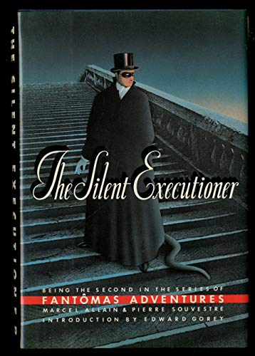 9780688072650: The Silent Executioner (Being the Second in the Series of Fantomas Adventures)