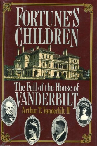 9780688072797: Fortune's Children: The Fall of the House of Vanderbilt