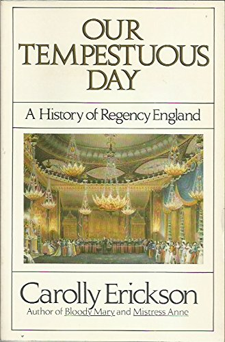 9780688072926: Our Tempestuous Day: A History of Regency England