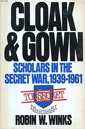 9780688073008: Cloak & Gown: Scholars in the Secret War, 1939-1961