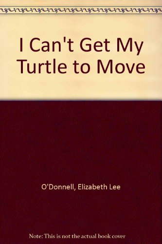 9780688073244: I Can't Get My Turtle to Move