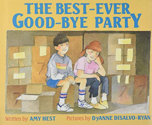 The Best-Ever Good-Bye Party: Hest, Amy; Disalvo-Ryan, Dyanne