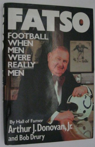 Fatso: Football When Men Were Really Men: Donovan, Arthur J.,