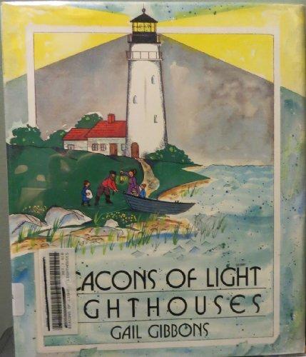 Beacons of Light: Lighthouses: Gibbons, Gail