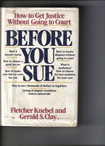 9780688073886: Before You Sue: How to Get Justice Without Going to Court