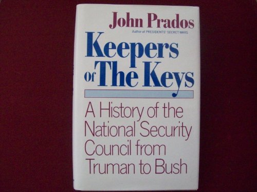 9780688073978: Keepers of the Keys: A History of the National Security Council from Truman to Bush