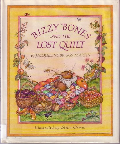Bizzy Bones and the Lost Quilt: Jacqueline Briggs Martin