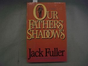 Our Fathers' Shadows