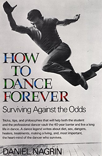 9780688074791: How to Dance Forever: Surviving Against the Odds