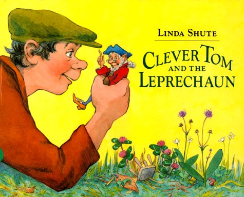 9780688074883: Clever Tom and the Leprechaun: An Old Irish Story