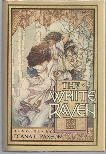 The White Raven: Diana L. Paxson