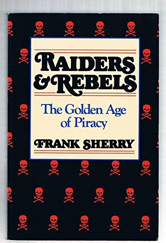 9780688075156: Raiders and Rebels: The Golden Age of Piracy