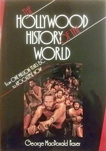 9780688075200: The Hollywood History of the World: From One Million Years B.C. to Apocalypse Now