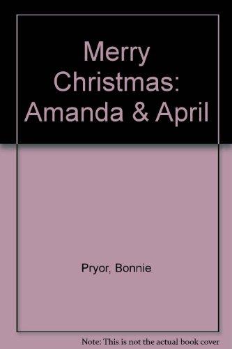Merry Christmas, Amanda and April: Pryor, Bonnie, DeGroat, Diane (illustrator)