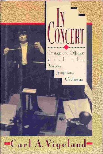 9780688075514: In Concert: Onstage and Offstage With the Boston Symphony Orchestra
