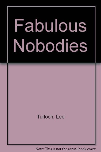 9780688075521: Fabulous Nobodies