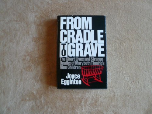 From Cradle to Grave: The Short Lives: Egginton, Joyce